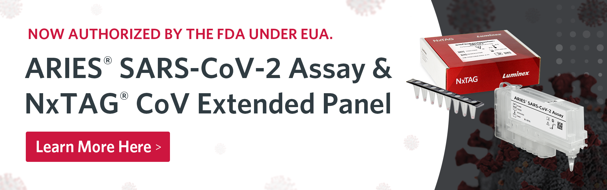 ARIES SARS-CoV-2 Assay & NxTAG CoV Extended Panel: Now Authorized by the FDA Under EUA.