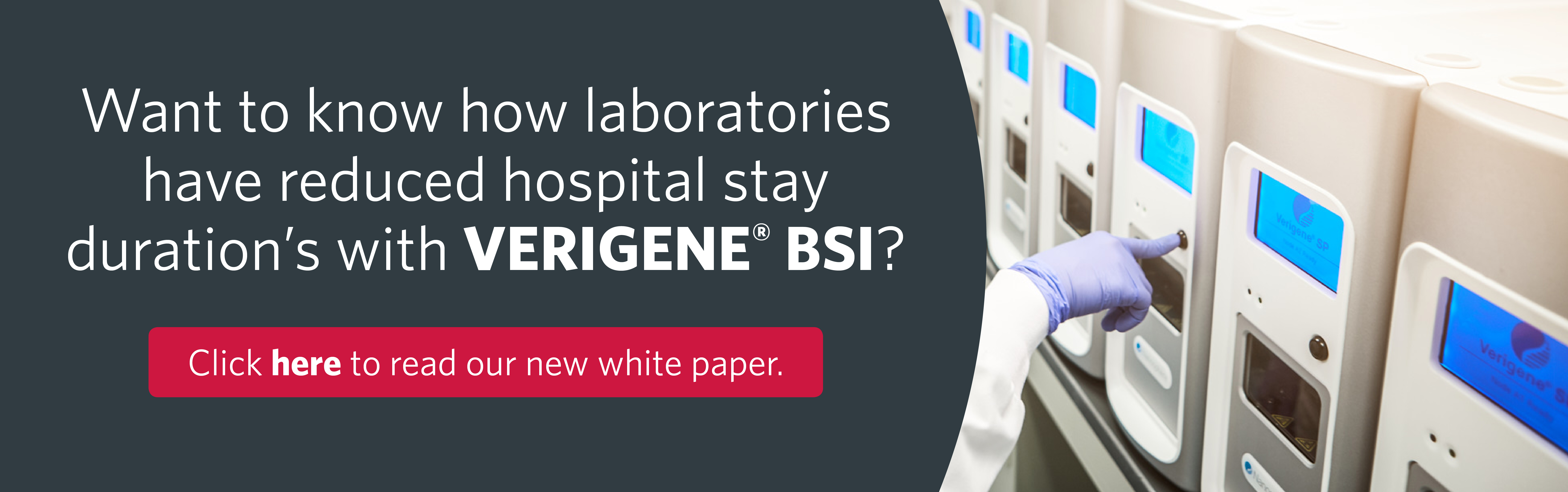 Want to know how laboratories have reduced hospital stay duration's with VERIGENE BSI?