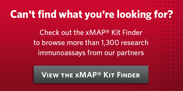 Can't find what you're looking for? Check out the xMAP® Kit Finder to browse more than 1,300 research immunoassays from our partners