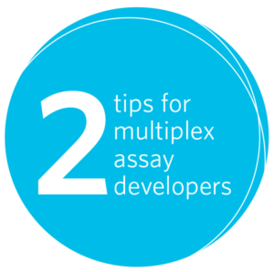 2 Tips for multiplex assay developers